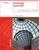 Accessing AutoCAD Architecture 2009, Wyatt, William G., 1435402626