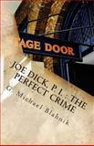 Joe Dick, P. I. : the Perfect Crime, G. Blahnik, 146107262X
