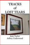 Tracks of Lost Tears, Kate Taylor and Jeffrey Underwood, 1497332621