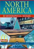 North America : A Geographical Mosaic, , 0340692626