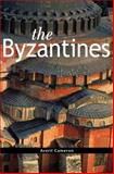 The Byzantines, Cameron, Averil, 0631202625