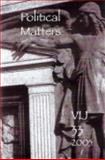Political Matters Vol. 33 : Victorians Institute Journal, , 0974772623