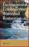 Environmental Economics for Watershed Restoration, , 1420092626