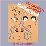 The Essence of the Artist Collaged, Phyllis Garrison, 1420852620