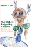 The Globe's Emigrating Children : Teaching in a Second Language, Stark, Kathleen A., 1433102625