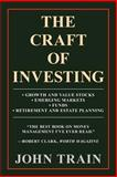 The Craft of Investing, John Train, 1462052622