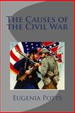 The Causes of the Civil War, Eugenia Potts, 1497492629