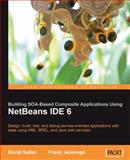 NetBeans Enterprise Pack : Design, build, test, and debug service-oriented applications with ease using XML, BPEL, and Java web services, Jennings, Frank and Salter, David, 1847192629