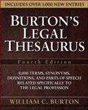 Burton's Legal Thesaurus : 8,000 Terms, Synonyms, Definitions, and Parts of Speech Related Specifically to the Legal Profession, Burton, William C., 0071472622