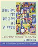Coming Alive from Nine to Five in a 24/7 World : A Career Search Handbook for the 21st Century, Surrell, Linda J. and Cobez, Robert I., 0072842628