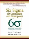 Six Sigma for Green Belts and Champions : Foundations, DMAIC, Tools, Cases, and Certification, Gitlow, Howard S. and Levine, David M., 013117262X