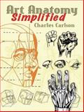 Art Anatomy Simplified, Charles Carlson, 048645262X