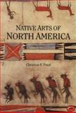 Native Arts of North America, Christian F. Feest, 0500202621