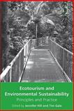 Ecotourism and Environmental Sustainability : Principles and Practice, Hill, Jennifer and Gale, Tim, 075467262X