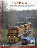 Iron Trails of North America, 1978-2008, Robert W. Burns, 0764332627