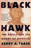 Black Hawk, Kerry A. Trask, 080508262X