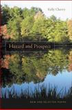 Hazard and Prospect : New and Selected Poems, Cherry, Kelly, 0807132624