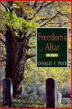 Freedom's Altar, Charles F. Price, 0895872625