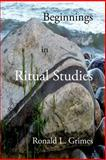 Beginnings in Ritual Studies, Ronald Grimes, 1453752625