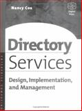 Directory Services : Design, Implementation and Management, Cox, Nancy, 1555582621