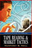 Tape Reading and Market Tactics, Neill, Humphrey B., 1592802621