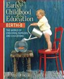 Early Childhood Education, Birth-8 : The World of Children, Families, and Educators, Driscoll, Amy and Nagel, Nancy G., 0205412629