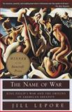 The Name of War, Jill Lepore, 0375702628
