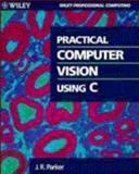 Practical Computer Vision Using C, Parker, J. R., 0471592625