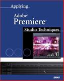 Applying Adobe Premiere Studio Techniques, Lindeboom, Ron, 0672322625