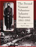 The Second Vermont Volunteer Infantry Regiment 1861-1865, Zeller, Paul G., 0786412623
