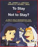 To Stay or Not to Stay?, Janne' Lomasky Psy.D and Danielle Jacobs LMHC, 098496262X