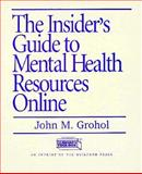 The Insider's Guide to Mental Health Resources Online, Grohol, John M., 1572302623