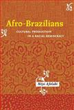 Afro-Brazilians : Cultural Production in a Racial Democracy, Afolabi, Niyi, 1580462626