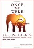 Once We Were Hunters, , 1860942628