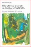 The United States in Global Contexts : American Studies after 9/11 and Iraq, Grunzweig, Walter, 3825882624