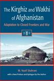 The Kirghiz and Wakhi of Afghanistan : Adaptation to Closed Frontiers, Shahrani, M. Nazif Mohib, 0295982624