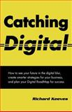 Catching Digital, Richard A. Keeves, 0980822629