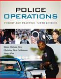 Police Operations : Theory and Practice, Hess, Kären M. and Orthmann, Christine H., 1285052625