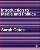 Introduction to Media and Politics, Oates, Sarah, 1412902622