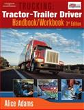 Trucking : Tractor-Trailer Driver, Adams, Alice, 1418012629