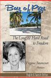 Bay of Pigs the Long and Hard Road to Freedom, Virginia Betancourt, 1460972627