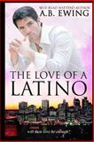 The Love of a Latino, A. B. Ewing, 1492892629