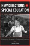 New Directions in Special Education : Eliminating Ableism in Policy and Practice, Hehir, Thomas, 1891792628
