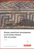 Roman Waterfront Development at 12 Arthur Street, City of London, Swift, Dan, 1901992624