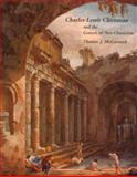Charles-Louis Clérisseau and the Genesis of Neoclassicism : The Birth of Neoclassicism, McCormick, Thomas, 0262132621