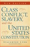 Class Conflict, Slavery, and the United States Constitution, , 0521132622