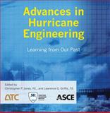 Advances in Hurricane Engineering : Learning from Our Past, Christopher P. Jones, editor, Lawrence G. Griffis, 0784412626
