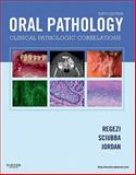 Oral Pathology : Clinical Pathologic Correlations, Regezi, Joseph A. and Sciubba, James J., 1455702625