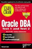 Oracle DBA : Proven Techniques to Pass the Oracle Certified Professional Exam - Exam Cram, Ault, Michael R., 1576102629