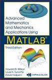 Advanced Mathematics and Mechanics Applications Using MATLAB, Wilson, Howard B. and Turcotte, Louis H., 158488262X